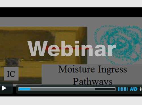 Webinar - Near-Hermetic Packaging Concepts for Military and Medical Devices